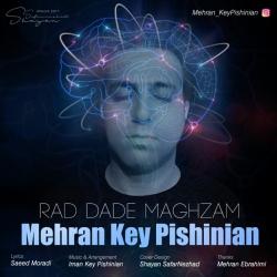 دانلود آهنگ رد داده مغزم از مهران کی پیشینیان  با متن ترانه